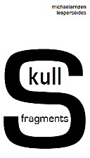 Skull Fragments by Michael Arnzen