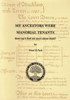 My ancestors were manorial tenants by Peter…