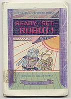 Ready -- Set -- Robot! by Lillian Hoban