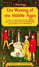 The Waning of the Middle Ages by Johan…