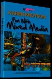 Fun With Mixed Media de Karen Knutson