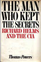The man who kept the secrets: Richard Helms…