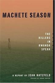 Machete Season: The Killers in Rwanda Speak…