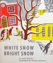 White Snow, Bright Snow de Alvin Tresselt