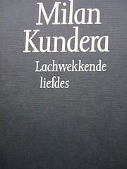 Lachwekkende liefdes de Milan Kundera