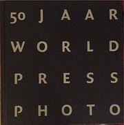 50 jaar World Press Photo