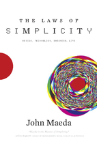 The Laws of Simplicity: Design, Technology,…