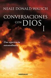Conversaciones Con Dios I: Una experiencia…