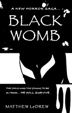 Black Womb by Matthew LeDrew