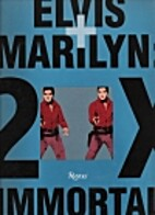 Elvis And Marilyn: 2X Immortal by Geri…