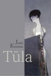Tula – tekijä: Jurgis Kuncinas