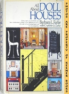 All About Doll Houses by Barbara L. Farlie