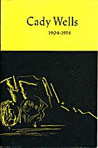 Cady Wells 1904-1954 Memorial Retrospective…