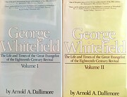 George Whitefield, the Life and Times of the…