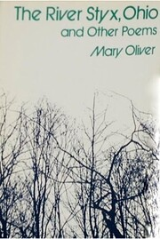 The River Styx, Ohio and other poems av Mary…