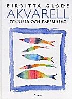 Akvarell : teknikker og eksperimenter by…