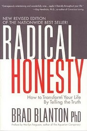 Radical Honesty, The New Revised Edition:…