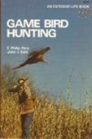 Game bird hunting de F. Philip Rice