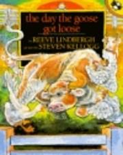 DAY THE GOOSE GOT LOOSE af REEVE LINDBERGH