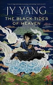 The black tides of Heaven de J. Y. Yang