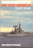 Warships Of The World, Escort Vessels by…
