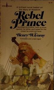 Rebel prince / Henry W. Coray af Henry W.…