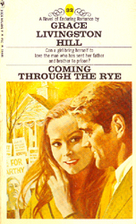 Coming Through the Rye by Grace Livingston…