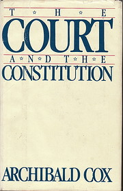 The Court and the Constitution av Archibald…