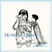 My Mom Is Different por Deborah Sessions