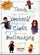 Teach Yourself Cloth Dollmaking: Simple…