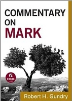Commentary on Mark by Robert H. Gundry