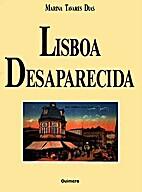 Lisboa Desaparecida - Volume 1 by Marina…