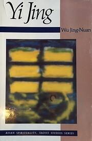 Yi Jing (Asian Spirituality, Taoist Studies…