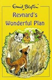 Enid Blyton Reynard's Wonderful Plan av…