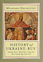History of Ukraine-Rus', Vol. 9: The Cossack…