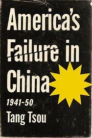 America's Failure in China, 1941-50: v.…