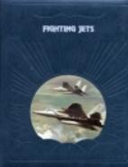 Fighting Jets (Time Life Epic Of Flight V.…