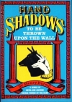 Hand Shadows To Be Thrown Upon The Wall by…