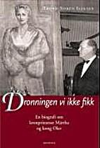 Dronningen Vi Ikke Fikk: En Biografi Om…