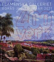 400 verk : Flaménska Galleriet : Borås…