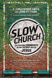 Slow Church: Cultivating Community in the…