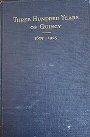 Three hundred years of Quincy, 1625-1925 :…