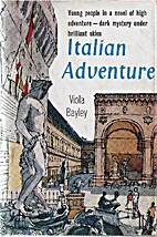 Italian adventure by Viola Bayley