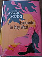 Encounter in Key West by Richard Lockridge