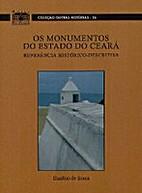 Os Monumentos do Estado do Ceará:…