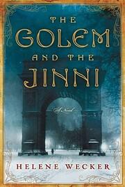The Golem and the Jinni: A Novel por Helene…