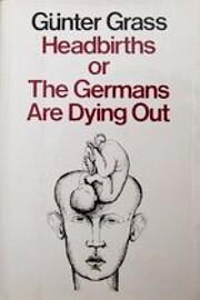Headbirths or the Germans Are Dying Out –…