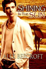 Shining in the Sun por Alex Beecroft