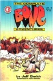 The Complete Bone Adventures: Volume 2,…