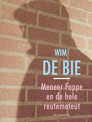 Meneer Foppe & de hele reutemeteut de Wim de…